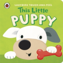 This Little Puppy: Ladybird Touch and Feel, Board book
