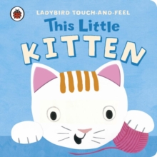 This Little Kitten: Ladybird Touch and Feel, Board book