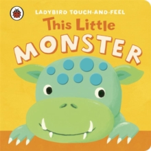 This Little Monster: Ladybird Touch and Feel, Board book