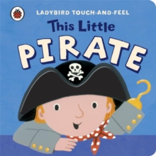 This Little Pirate: Ladybird Touch and Feel, Board book