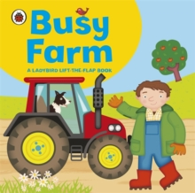 Ladybird Lift-the-flap Book: Busy Farm, Board book Book