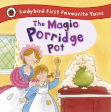 The Magic Porridge Pot: Ladybird First Favourite Tales, Hardback