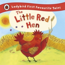 The Little Red Hen: Ladybird First Favourite Tales, Hardback
