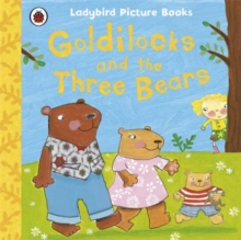 Goldilocks and the Three Bears: Ladybird First Favourite Tales, Paperback