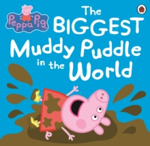 Peppa Pig: The Biggest Muddy Puddle in the World Picture Book, Paperback
