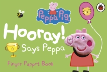 Peppa Pig: Hooray! Says Peppa Finger Puppet Book, Board book Book