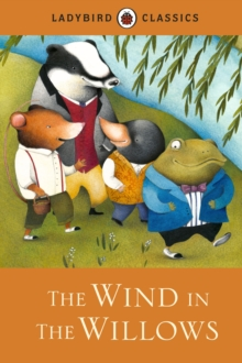 Ladybird Classics: The Wind in the Willows, Hardback