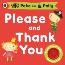 Please and Thank You: A Pirate Pete and Princess Polly Book, Board book
