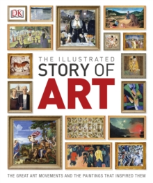 The Illustrated Story of Art, Hardback Book