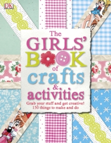 The Girls' Book of Crafts & Activities, Hardback Book