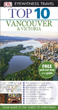 DK Eyewitness Top 10 Travel Guide: Vancouver & Victoria, Paperback