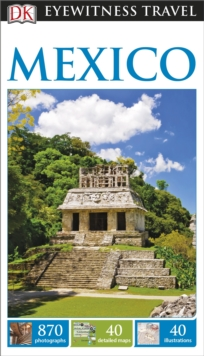 DK Eyewitness Travel Guide: Mexico, Paperback Book