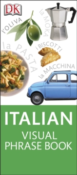 Italian Visual Phrase : See it, Say it, Live it, Paperback