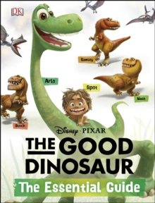 Disney*Pixar the Good Dinosaur: the Essential Guide, Hardback