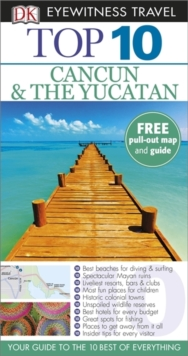 DK Eyewitness Top 10 Travel Guide: Cancun & the Yucatan, Paperback