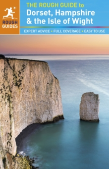 The Rough Guide to Dorset, Hampshire & the Isle of Wight, Paperback