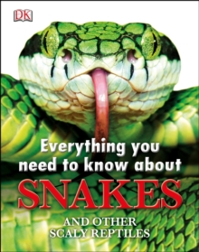 Everything You Need to Know About Snakes, Hardback