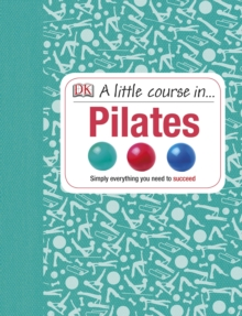 A Little Course in Pilates, Hardback