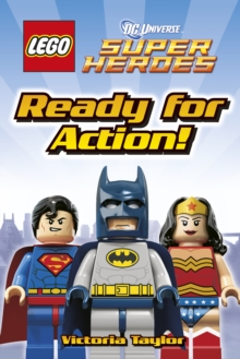 LEGO DC Super Heroes Ready for Action!, Hardback