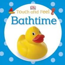 Touch and Feel Bathtime, Board book