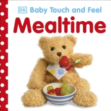Baby Touch and Feel Mealtime, Board book