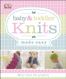 Baby & Toddler Knits Made Easy, Hardback