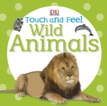Touch and Feel Wild Animals, Board book