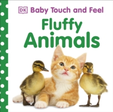 Baby Touch and Feel Fluffy Animals, Board book