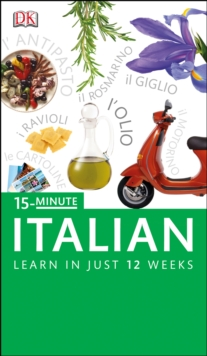 15-minute Italian : Speak Italian in Just 15 Minutes a Day, Paperback