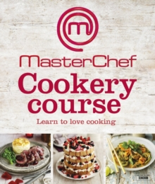 MasterChef Cookery Course, Hardback