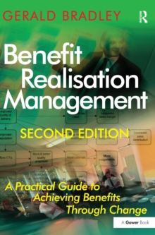 Benefit Realisation Management : A Practical Guide to Achieving Benefits Through Change, Hardback