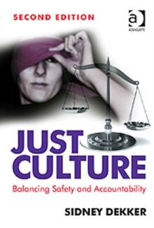 Just Culture : Balancing Safety and Accountability, Paperback