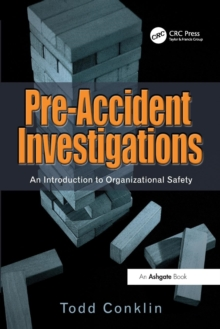 Pre-Accident Investigations : An Introduction to Organizational Safety, Paperback