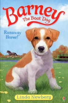 Barney the Boat Dog: Runaway Horse! : No. 2, Paperback