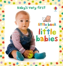 Baby's Very First Little Book of Little Babies, Board book