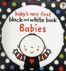 Babies Very First Black and White Books: Babies, Board book