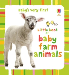 Baby's Very First Little Book of Baby Farm Animals, Board book
