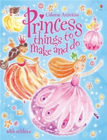 Princess Things to Make and Do, Paperback