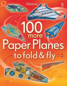 100 More Paper Planes to Fold & Fly, Novelty book