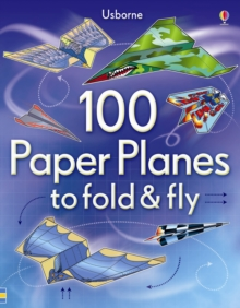 100 Paper Planes to Fold and Fly, Paperback