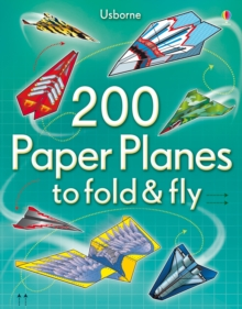 200 Paper Planes to Fold and Fly, Paperback