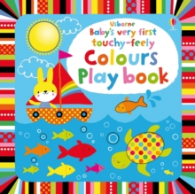 Baby's Very First Touchy-Feely Colours Play Book, Board book