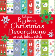 Big Book of Christmas Decorations to Cut, Fold & Stick, Paperback Book