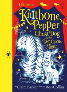 Knitbone Pepper and the Last Circus Tiger, Hardback