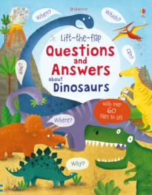 Lift-the-Flap Questions and Answers About Dinosaurs, Hardback