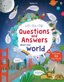 Lift-the-Flap Questions and Answers About Our World, Board book