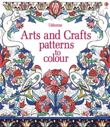 Arts & Crafts Patterns to Colour, Paperback