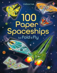 100 Paper Spaceships to Fold and Fly, Paperback
