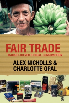 Fair Trade : Market-Driven Ethical Consumption, Paperback Book