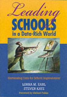 Leading Schools in a Data-Rich World : Harnessing Data for School Improvement, Paperback